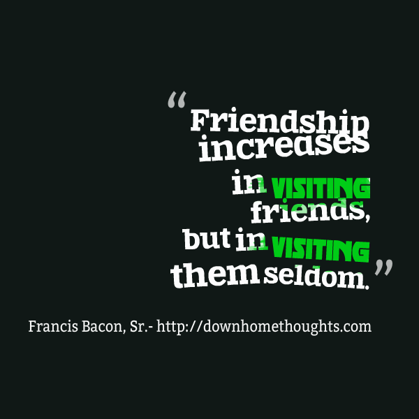 Quote Bacon on Visiting