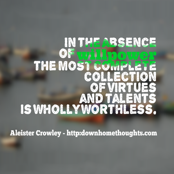 Quote Crowley on Willpower